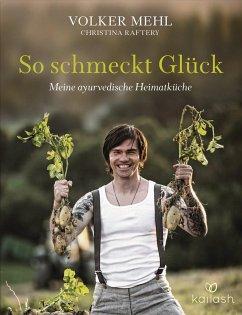 So schmeckt Glück (eBook, ePUB) - Mehl, Volker; Raftery, Christina