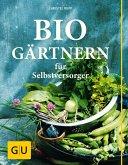 Biogärtnern für Selbstversorger (eBook, ePUB)