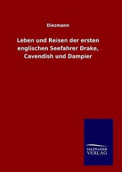 9783846094174 - Diezmann: Leben und Reisen der ersten englischen Seefahrer Drake, Cavendish und Dampier - Book