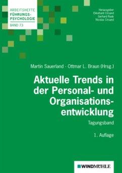 Aktuelle Trends in der Personal- und Organisationsentwicklung - Sauerland, Martin; Braun, Ottmar L.