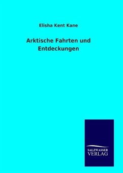 9783846094181 - Kane, Elisha Kent: Arktische Fahrten und Entdeckungen - Book