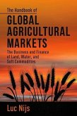 The Handbook of Global Agricultural Markets: The Business and Finance of Land, Water, and Soft Commodities