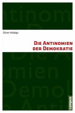 Die Antinomien der Demokratie (eBook, PDF) - Hidalgo, Oliver