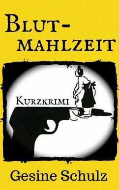 Blutmahlzeit (eBook, ePUB) - Schulz, Gesine
