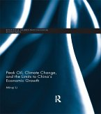 Peak Oil, Climate Change, and the Limits to China's Economic Growth (eBook, PDF)