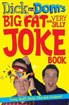 Dick and Dom's Big Fat and Very Silly Joke Book (eBook, ePUB) - McCourt, Richard; Wood, Dominic
