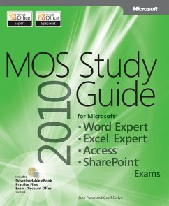 MOS 2010 Study Guide for Microsoft Word Expert, Excel Expert, Access, and SharePoint Exams (eBook, PDF) - Pierce, John; Evelyn, Geoff