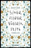 Singe, fliege, Vöglein, stirb (eBook, ePUB)