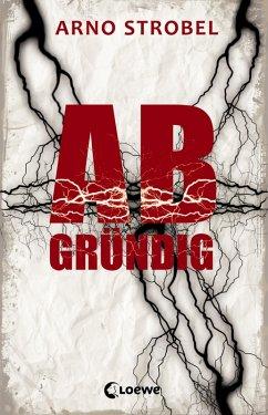 Abgründig (eBook, ePUB) - Strobel, Arno