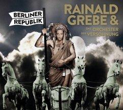 Berliner Republik - Grebe,Rainald & Das Orchester Der Versöhnung