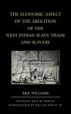 The Economic Aspect of the Abolition of the West Indian Slave Trade and Slavery (eBook, ePUB)