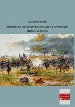 Geschichte des vierjährigen Bürgerkrieges in den Vereinigten Staaten von Amerika