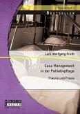 Case Management in der Palliativpflege: Theorie und Praxis