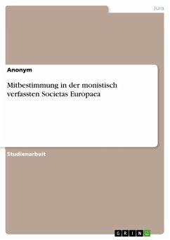 Mitbestimmung in der monistisch verfassten Societas Europaea (eBook, PDF)