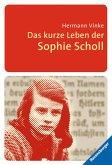 Das kurze Leben der Sophie Scholl (eBook, ePUB)