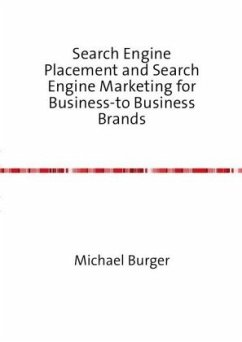 Search Engine Placement and Search Engine Marketing for Business-to Business Brands - Burger, Michael