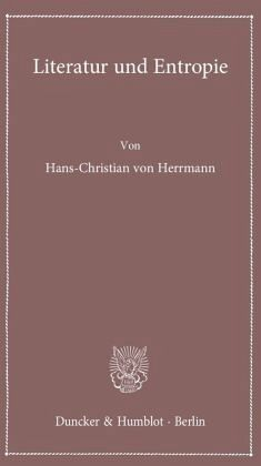literatur und entropie von hans christian von herrmann buch. Black Bedroom Furniture Sets. Home Design Ideas