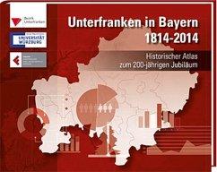Unterfranken in Bayern 1814 - 2014
