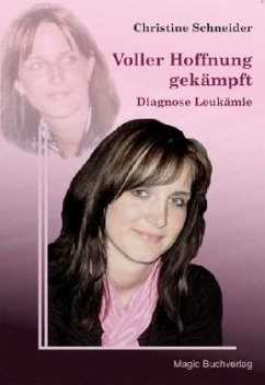 Voller Hoffnung gekämpft - Diagnose Leukämie