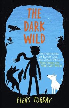 The Dark Wild - Torday, Piers