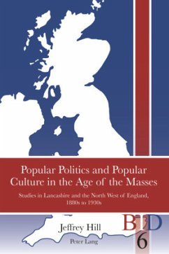 Popular Politics and Popular Culture in the Age of the Masses - Hill, Jeffrey