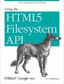 Using the HTML5 Filesystem API (eBook, ePUB)