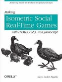 Making Isometric Social Real-Time Games with HTML5, CSS3, and JavaScript (eBook, PDF)