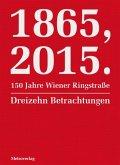1865, 2015. 150 Jahre Wiener Ringstraße (eBook, ePUB)