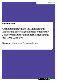 Qualitätsmanagement im Krankenhaus: Einführung einer sogenannten Fehlerkultur / Sicherheitskultur unter Berücksichtigung des TQM -Ansatzes (eBook, PDF)