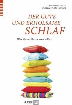 Der gute und erholsame Schlaf (eBook, PDF) - Voderholzer, Ulrich; Ehrig, Christian