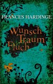 Wunsch Traum Fluch (eBook, ePUB)