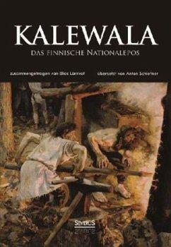 Kalewala, das finnische Nationalepos - Lönnrot, Elias