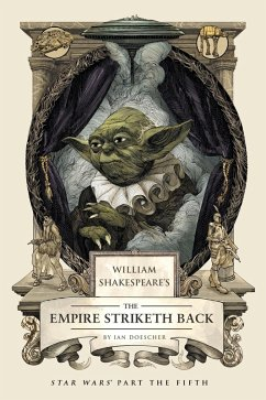 William Shakespeare's The Empire Striketh Back (eBook, ePUB) - Doescher, Ian