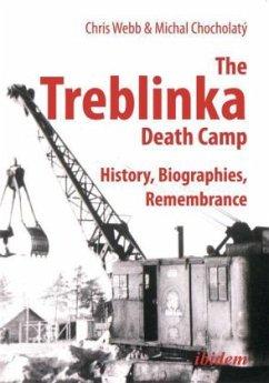 The Treblinka Death Camp - Webb, Chris; Chocholatý, Michal