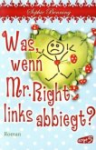 Was, wenn Mr. Right links abbiegt? (Mängelexemplar)