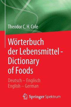 Wörterbuch der Lebensmittel - Dictionary of Foods - Cole, Theodor C. H.