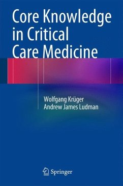 Core Knowledge in Critical Care Medicine - Krüger, Wolfgang; Ludman, Andrew James
