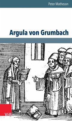 Argula von Grumbach (eBook, PDF) - Matheson, Peter