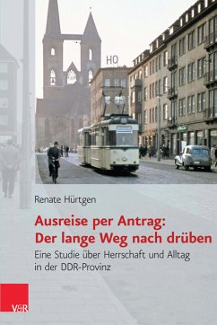 Ausreise per Antrag: Der lange Weg nach drüben (eBook, PDF) - Hürtgen, Renate