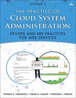 The Practice of Cloud System Administration: Devops and Sre Practices for Web Services, Volume 2 - Limoncelli, Thomas A.;Chalup, Strata R.;Hogan, Christina J.