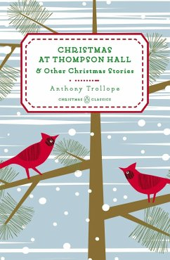 Christmas at Thompson Hall: And Other Christmas Stories - Trollope, Anthony