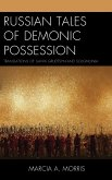 Russian Tales of Demonic Possession