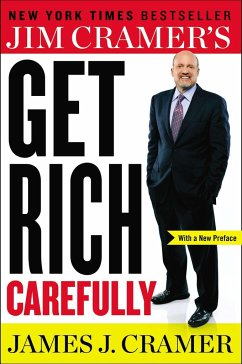 Jim Cramer's Get Rich Carefully - Cramer, James J.