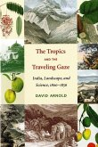 The Tropics and the Traveling Gaze: India, Landscape, and Science, 1800-1856
