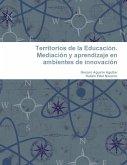 Territorios de La Educacion. Mediacion y Aprendizaje En Ambientes de Innovacion