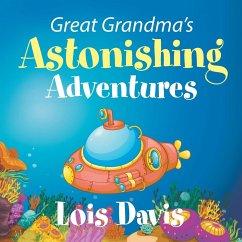 Great Grandma's Astonishing Adventures