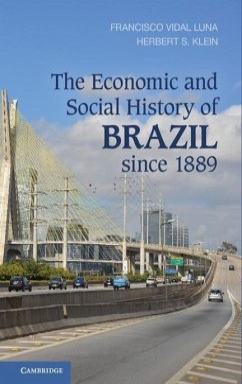 The Economic and Social History of Brazil Since 1889 - Luna, Francisco Vidal; Klein, Herbert S.