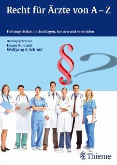 Recht für Ärzte von A-Z - Frank, Diane R.; Schmid, Wolfgang A.