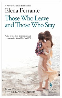 Those Who Leave and Those Who Stay - Ferrante, Elena