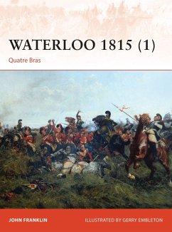 Waterloo 1815 (1): Quatre Bras - Franklin, John